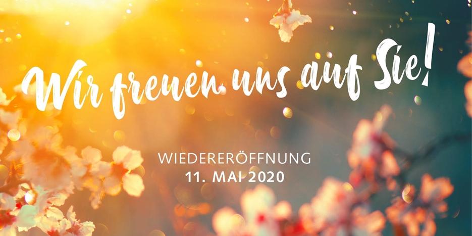 Wiedereröffnung 11. Mai 2020